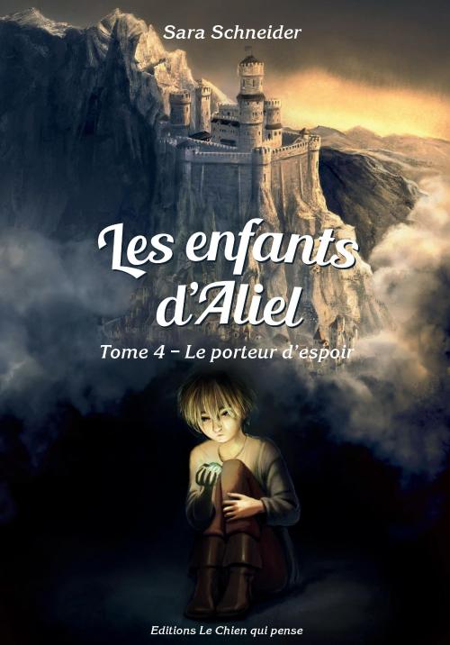 Couverture Les enfants d'Aliel, tome 4 : Le porteur d'espoir