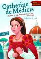 Couverture Catherine de Médicis : Journal d'une princesse italienne, 1530-1533 Editions Folio  (Junior - Mon histoire) 2018