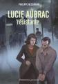 Couverture Lucie Aubrac, résistante Editions Flammarion (Jeunesse) 2021