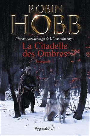 Couverture La Citadelle des ombres, tome 1 / L'Assassin Royal, intégrale, première époque, tome 1
