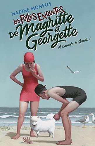Couverture Les Folles enquêtes de Magritte et Georgette, tome 2 : À Knokke-le-Zoute !