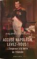 Couverture Accusé Napoléon, levez-vous ! L'Empereur à la barre de l'Histoire Editions Robert Laffont 2021