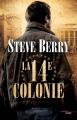 Couverture Cotton Malone, tome 11 : La 14e colonie Editions Cherche Midi 2016