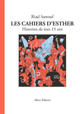 Couverture Les cahiers d'Esther, tome 6 : Histoire de mes 15 ans