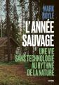 Couverture L'année sauvage Editions Les arènes (Témoignage) 2021
