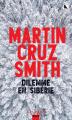 Couverture Dilemme en Sibérie Editions Calmann-Lévy (Robert Pépin présente...) 2021