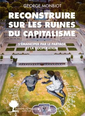 Couverture Reconstruire sur les ruines du capitalisme