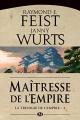 Couverture La trilogie de l'empire, tome 3 : Maîtresse de l'empire Editions Bragelonne (Fantasy) 2011