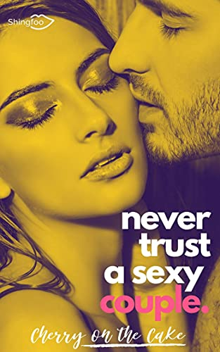 Couverture Never Trust a Sexy Couple, tome 3
