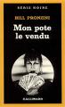 Couverture Mon pote le vendu Editions Gallimard  (Série noire) 1983