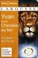 Couverture Yvain, le chevalier au lion / Yvain ou le chevalier au lion Editions Larousse (Petits classiques) 2007