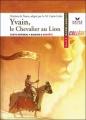 Couverture Yvain, le chevalier au lion / Yvain ou le chevalier au lion Editions Hatier (Classiques & cie - Collège) 2010