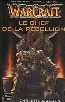 Couverture Warcraft, tome 2 : Le chef de la rébellion