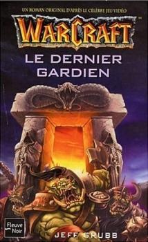 Couverture Warcraft, tome 3 : Le Dernier Gardien