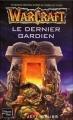 Couverture Warcraft, tome 3 : Le Dernier Gardien Editions Fleuve 2003