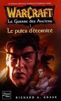 Couverture Warcraft : La Guerre des Anciens, tome 1 : Le puits d'éternité