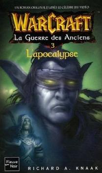 Couverture Warcraft : La Guerre des Anciens, tome 3 : L'apocalypse