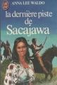 Couverture La dernière piste de Sacajawa Editions J'ai Lu 1981