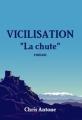 Couverture Vicilisation : La chute Editions Autoédité 2011