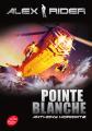 Couverture Alex Rider, tome 02 : Pointe blanche Editions Le Livre de Poche (Jeunesse) 2014