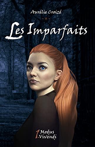 Couverture Les Imparfaits, tome 1 : Modus Vivendi