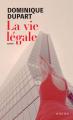 Couverture La vie légale Editions Actes Sud 2021