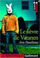 Couverture Le lièvre de Vatanen Editions Gallimard  (La bibliothèque) 2012