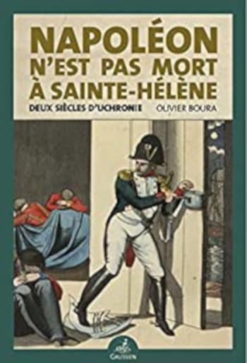 Couverture Napoléon n'est pas mort à Sainte-Hélène