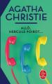 Couverture Allô, Hercule Poirot... / Allo, Hercule Poirot... / Allô, Hercule Poirot / Allo, Hercule Poirot Editions Le Livre de Poche 2021