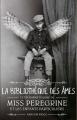 Couverture Miss Peregrine et les enfants particuliers, tome 3 : La bibliothèque des âmes Editions Bayard (Jeunesse) 2016