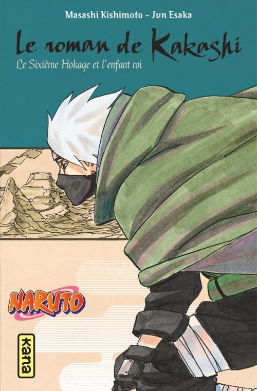 Couverture Naruto (Roman), tome 12 : Le roman de Kakashi ; Le Sixième Hokage et l'enfant roi