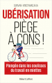 Couverture Ubérisation, piège à cons ! Editions Robert Laffont 2021