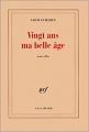 Couverture Vingt ans ma belle âge Editions Gallimard  1999