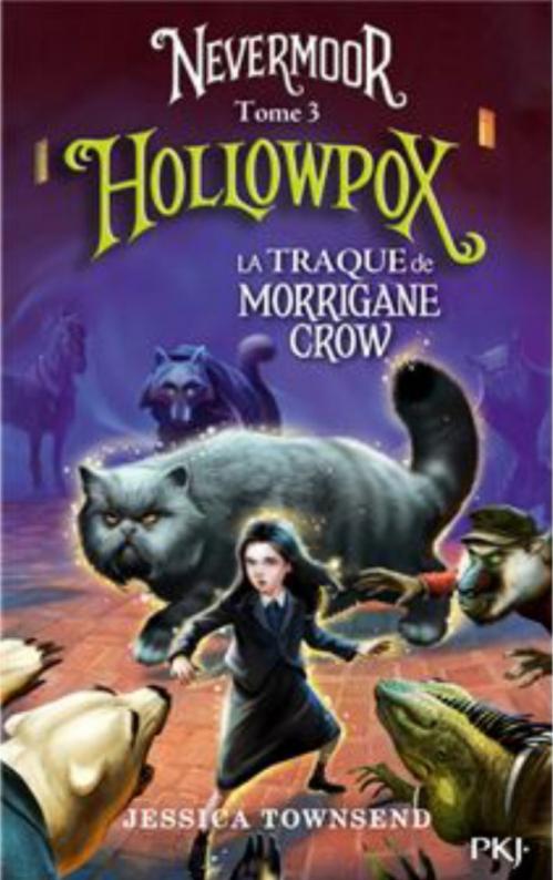 Couverture Nevermoor, tome 3 : Hollowpox : La traque de Morrigane Crow