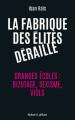 Couverture La fabrique des élites déraille Editions Robert Laffont 2021