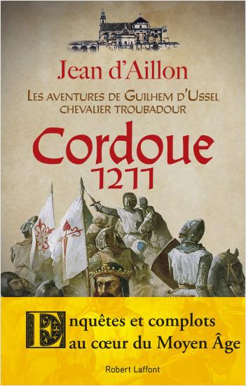 Couverture Guilhem d'Ussel, chevalier troubadour : Cordoue 1211