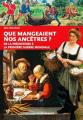 Couverture Que mangeaient nos ancêtres ? Editions Ouest-France 2019