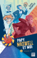 Couverture Papy, Maxwell et moi, tome 1 : protocole 007 Editions Gulf Stream 2021