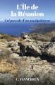 Couverture L'île de la Réunion : crépuscule d'un manipulateur Editions Librinova 2020