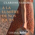 Couverture À la lumière de nos jours Editions Kobo (Originals) 2021