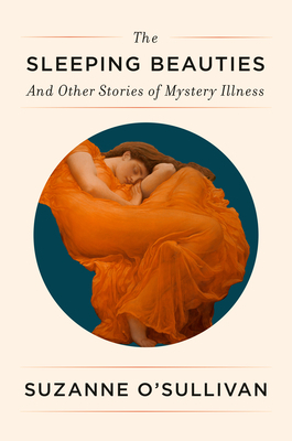 Couverture The Sleeping Beauties: And Other Stories of Mystery Illness
