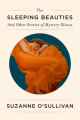Couverture The Sleeping Beauties: And Other Stories of Mystery Illness Editions Pantheon Books 2021