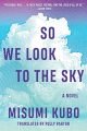 Couverture So We Look to the Sky Editions Arcade Publishing 2021