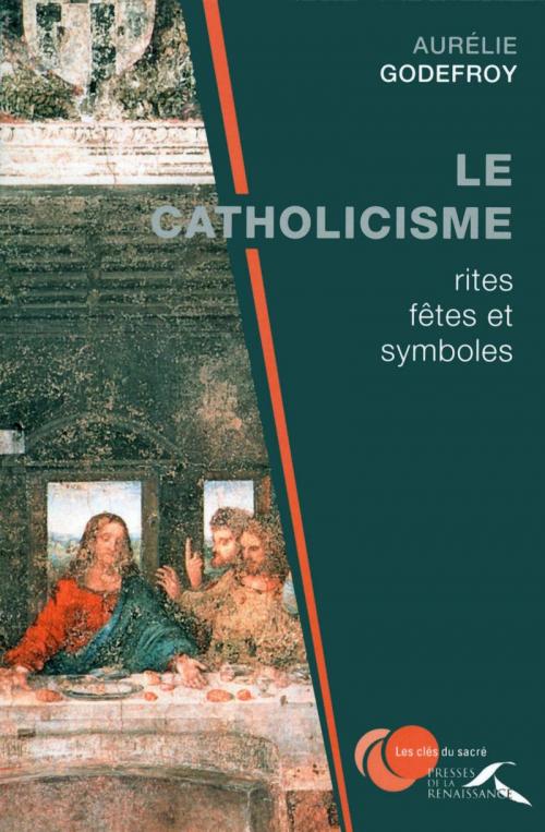 Couverture Le catholicisme : rites, fêtes et symboles