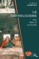 Couverture Le catholicisme : rites, fêtes et symboles Editions Presses de la Renaissance 2016