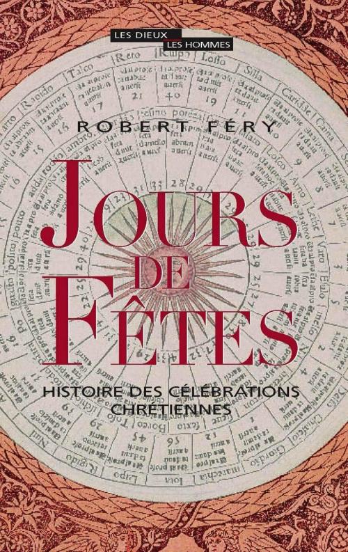 Couverture Jours de fêtes : Histoire des célébrations chrétiennes