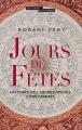 Couverture Jours de fêtes : Histoire des célébrations chrétiennes Editions Seuil 2008