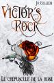 Couverture Victor's Rock, tome 2 : Le crépuscule de la rose Editions Autoédité 2021