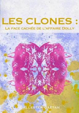 Couverture les clones : la face cachée de l'affaire dolly