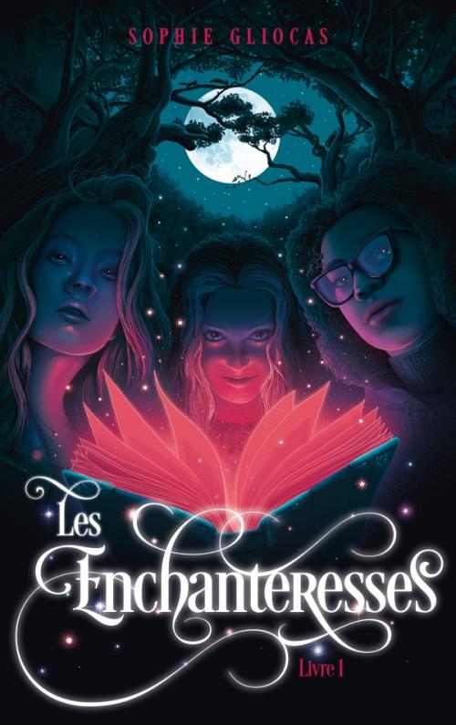 Couverture Les Enchanteresses, tome 1 : et le grimoire volé